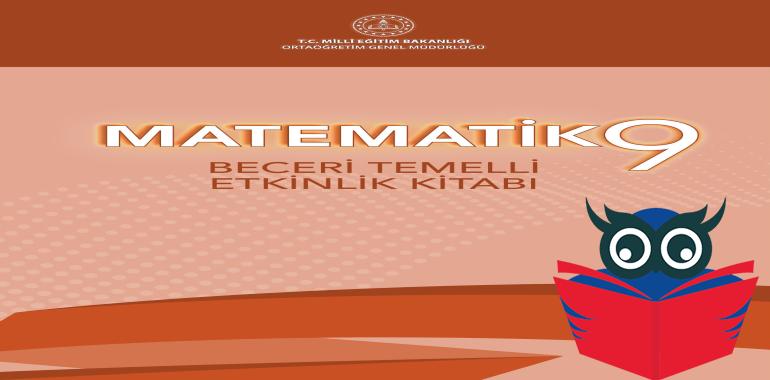 9. Sınıf Matematik Beceri Temelli Etkinlik Kitabı