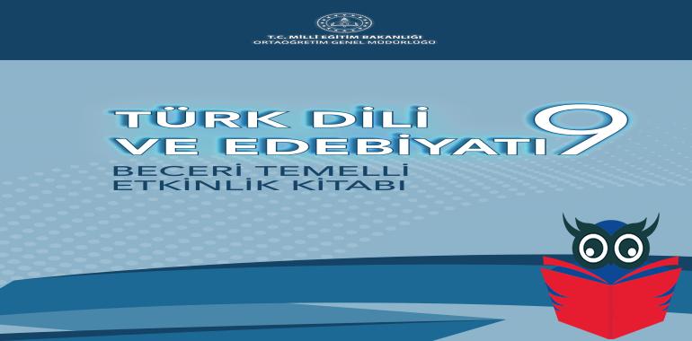 9. Sınıf Türk Dili Ve Edebiyatı Beceri Temelli Etkinlik Kitabı Cevapları